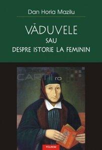 Vaduvele sau despre istorie la feminin