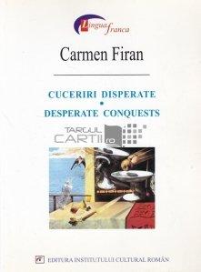 Cuceriri disperate. Desperate Conquests