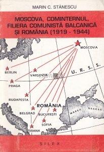 Moscova, Cominternul, Filiera Comunista Balcanica Si Romania (1919-1944)