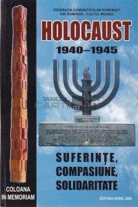 Holocaust 1940-1945. Suferinte, Compasiuni, Solidaritate
