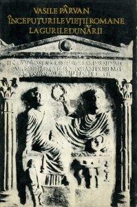 Inceputurile vietii romane la gurile Dunarii