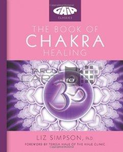 The Book Of Chakra Healing / Carte despre vindecarea  chakrelor