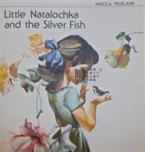 Little Natalochka And The Silver Fish