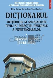 Dictionarul ofiterilor si angajatilor civili ai directiei generale a penitenciarelor Vol. 1