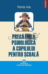 Pregatirea psihologica a copilului pentru scoala