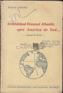 Strabatand Oceanul Atlantic, spre America de Sud
