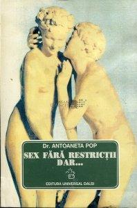 Sex fara restrictii, dar...