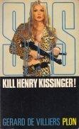 Kill Henry Kissinger!