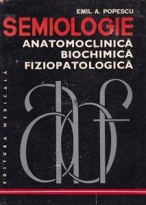 Semiologie anatomoclinica, biochimica, fiziopatologica