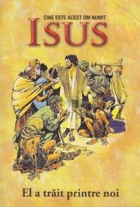 Cine este acest om numit Isus
