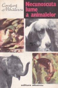 Necunoscuta lume a animalelor