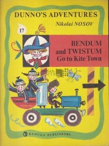 Dunno's Adventures / Aventruile lui Habarnam: Bendum si Twistum merg in orasul zmeielor
