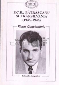 P.C.R. Patrascanu si Transilvania