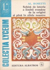 Schita de istorie a limbii romane de la origini si pana in zilele noastre