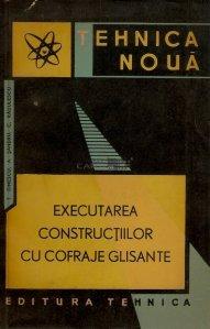 Executarea constructiilor cu cofraje glisante