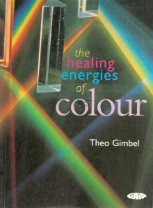 The healing energies of colour / Energiile vindecatoare ale culorilor