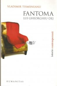 Fantoma lui Gheorghiu-Dej