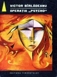 """Operatia """"Psycho"""""""