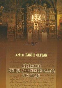"Manastirea ""Sfintii Arhangheli"" - Metoc din Galati"