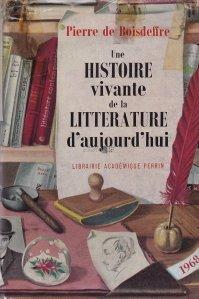 Une histoire vivante de la Litterature d'aujourd'hui / O istorie vie a liteaturii contemporane