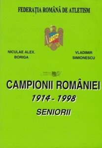 Campionii Romaniei 1914-1998