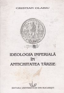 Ideologia imperiala in antichitatea tarzie