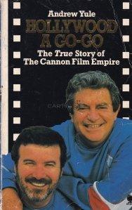 Hollywood a Go-Go / Adevarata poveste din spatele imperiului Cannon