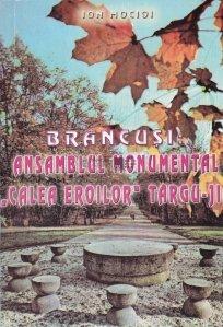 "Brancusi: Ansamblul monumental ""Calea Eroilor"" Targu-Jiu"