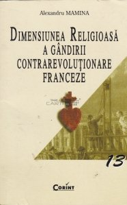 Dimensiunea religioasa a gandirii contrarevolutionare franceze