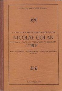 La rascruce de vremi, o viata de om: Nicolae Colan, Episcopul Vadului, Feleacului si Clujului (1936-1957)