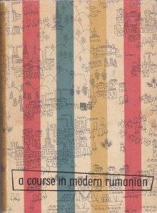 A course in modern rumanian / Curs de limba romana contemporana
