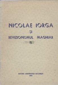 Nicolae Iorga si revizionismul maghiar