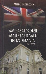 Ambasadorii Maiestatii Sale in Romania