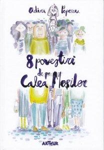 8 povestiri de pe Calea Mosilor