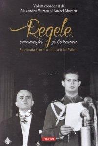 Regele, comunistii si Coroana