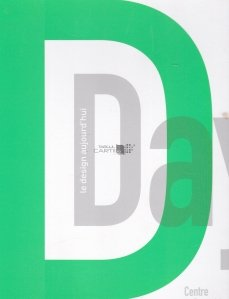 D. Day, le design aujourd'hui / Ziua D, designul azi