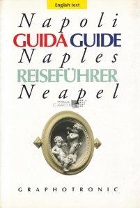 Napoli guida/ Naples guide/ Neapel reisefuhrer / Ghid Napoli