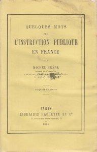 Quelques mots sur l'instruction publique en France / Cateva cuvinte despre instructia publica din Franta