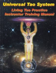 Living Tao Practices;Instructor Training Manual / A trai practicile tao; Manual de instructor de formare