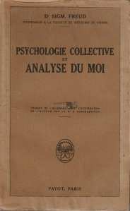 Psychologie collective et analise du moi / Psihologie colectiva si analiza sinelui
