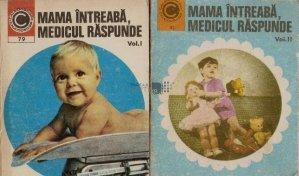 Mama intreaba, medicul raspunde