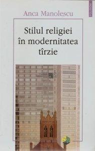 Stilul religiei in modernitatea tarzie