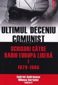 Ultimul deceniu comunist - Scrisori catre radio Europa Libera