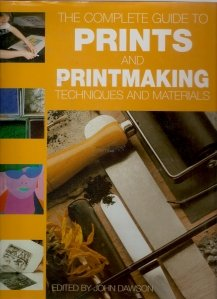 The complete guide to prints and printmaking tehniques and materials
