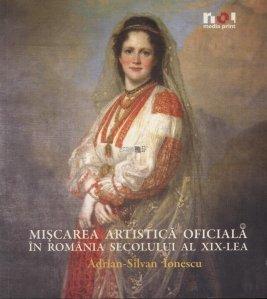 Miscarea artistica oficiala in Romania Secolului Al XIX-lea
