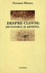 Despre clovni: dictatorul si artistul