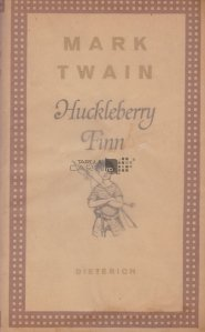 Huckleberry Finn / Aventurile lui Huckleberry Finn