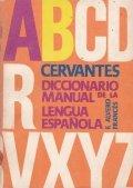 Cervantes. Diccionario manual de la lengua espanola