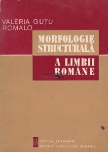 Morfologie structurala a limbii romane