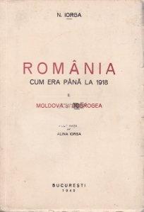 Romania cum era pana la 1918